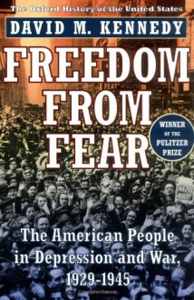 Freedom from Fear: The American People in Depression and War, 1929-1945 - David M. Kennedy