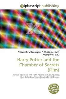 Harry Potter and the Chamber of Secrets (Film) - Frederic P. Miller, Agnes F. Vandome, John McBrewster
