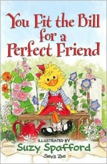 You Fit the Bill for a Perfect Friend - Suzy Spafford