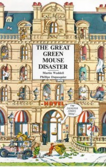 The Great Green Mouse Disaster - Martin Waddell, Philippe Dupasquier