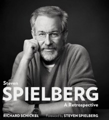 Steven Spielberg: A Retrospective - Richard Schickel,Steven Spielberg