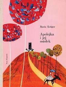 Apolejka i jej osiołek - Maria Krüger