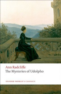 The Mysteries of Udolpho (Oxford World's Classics) - Ann Radcliffe, Bonamy Dobrée, Terry Castle