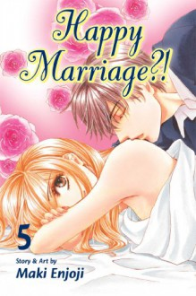 Happy Marriage?!, Vol. 5 - Maki Enjouji