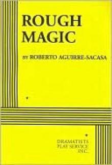 Rough Magic - Roberto Aguirre-Sacasa