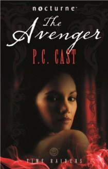 The Avenger (Time Raiders #3) - P.C. Cast