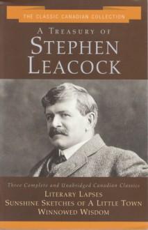 A Treasury of Stephen Leacock - Stephen Leacock