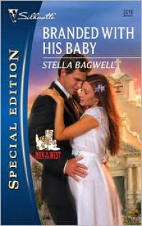 Branded with His Baby - Stella Bagwell