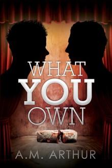 What You Own - A.M. Arthur