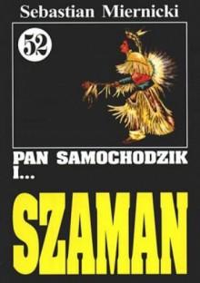 Pan Samochodzik i Szaman - Sebastian Miernicki