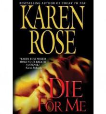 Die For Me (book #7) - Karen Rose, Tavia Gilbert