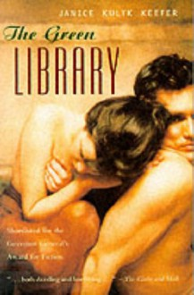 The Green Library - Janice Kulyk Keefer