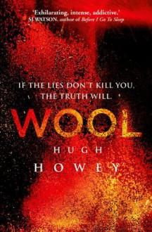 Wool Omnibus Edition (Silo, #1; Wool, #1-5) - Hugh Howey