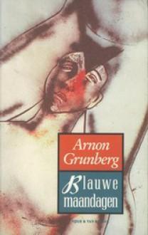 Blauwe Maandagen - Arnon Grunberg