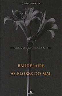 As Flores do Mal - Charles Baudelaire, Fernando Pinto do Amaral