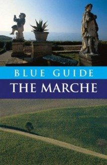 Blue Guide The Marche - Ellen Grady