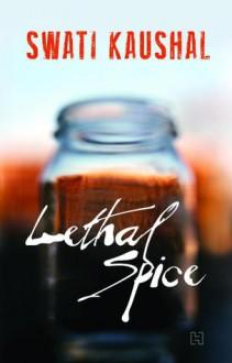 Lethal Spice - Swati Kaushal