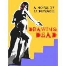 Drawing Dead - J.J. DeCeglie