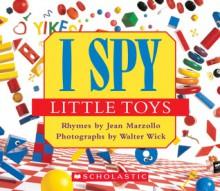I Spy Little Toys - Jean Marzollo, Walter Wick
