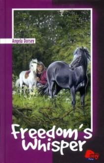 Freedom's Whisper - Angela Dorsey