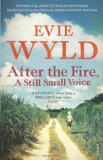 After the Fire, A Still Small Voice - Evie Wyld