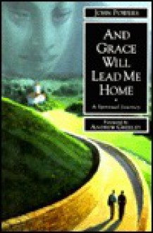 And Grace Will Lead Me Home - John D. Powers