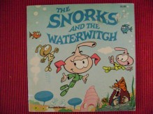 The Snorks and the Waterwitch - Ormonde De Kay
