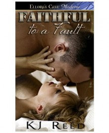 Faithful to a Fault - K.J. Reed