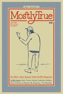 Mostly True: The West's Most Popular Hobo Graffiti Magazine - Bill Daniel