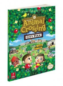 Animal Crossing: City Folk: Prima Official Game Guide - Stephen Stratton, David Hodgson