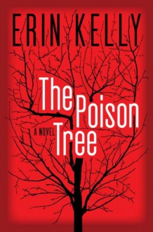 The Poison Tree - Erin Kelly