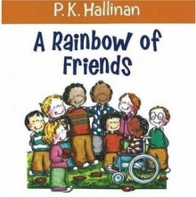 A Rainbow of Friends - P.K. Hallinan