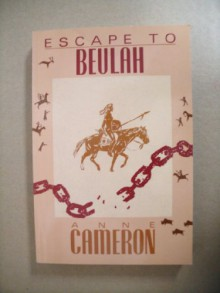 Escape to Beulah - Anne Cameron