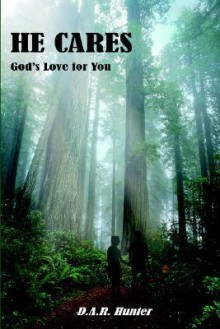 He Cares: God's Love for You - D.A.R. Hunter