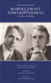 Elected Friends - Matthew Spencer, Edward Thomas
