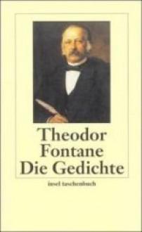 Die Gedichte - Theodor Fontane