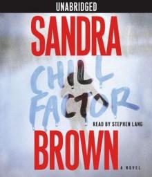 Chill Factor - Sandra Brown, Stephen Lang