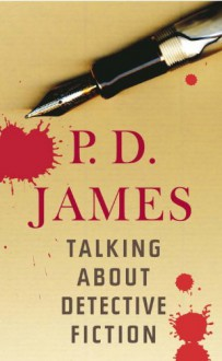 Talking About Detective Fiction - P.D. James