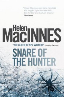 The Snare of the Hunter - Helen MacInnes