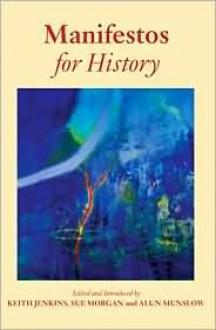 Manifestos for History - Susan Morgan