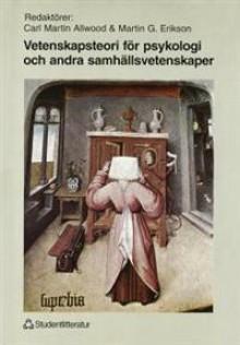 Vetenskapsteori för psykologi och andra samhällsvetenskaper - Carl Martin Allwood, Martin G Erikson