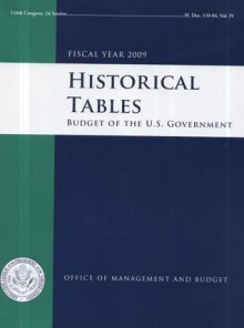 Historical Tables: Budget of the United States Government, Fiscal Year 2009 - Office of Management and Budget (U.S.)