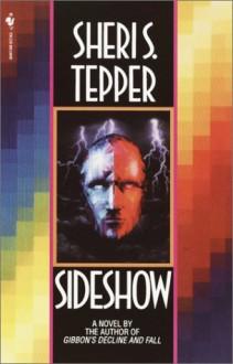Sideshow - Sheri S. Tepper