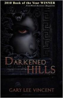 Darkened Hills (Darkened - The West Virginia Vampire Series, Book #1) - Gary Lee Vincent