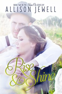 Rise and Shine - Allison Jewell