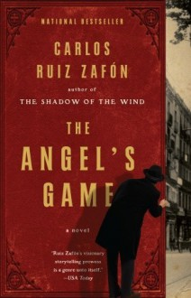 The Angel's Game (The Cemetery of Forgotten Books, #2) - Carlos Ruiz Zafón