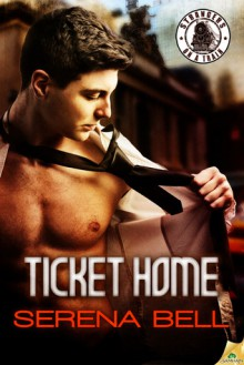 Ticket Home - Serena Bell