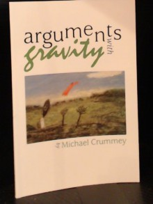 Arguments with Gravity - Michael Crummey