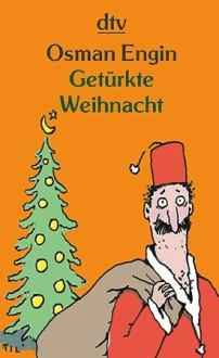 Getürkte Weihnacht - Osman Engin