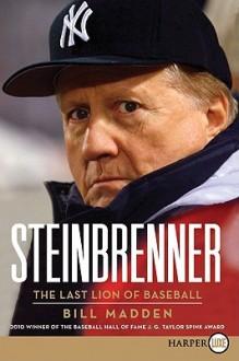 Steinbrenner LP: The Last Lion of Baseball - Bill Madden